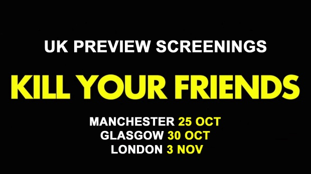 Kill Your Friends UK Previews